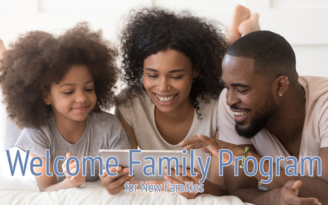 Welcome Family Program: New Families
